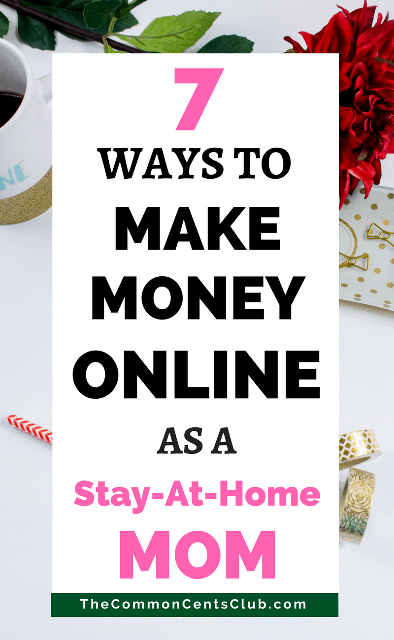 how to make money as a stay at home mom best jobs for moms 2018