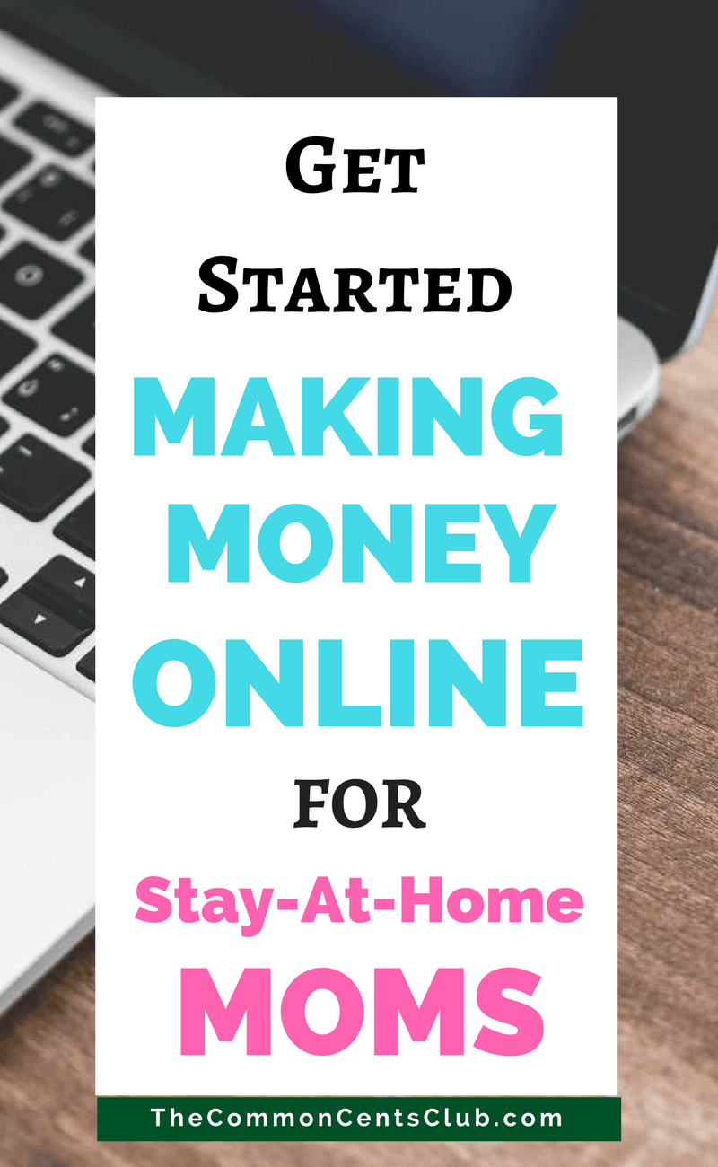How To Make Money As A Stay At Home Mom in 2018