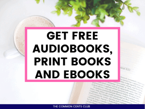 how-to-get-free-audiobooks-print-books-ebooks-legally-common-cents-club-featured-image