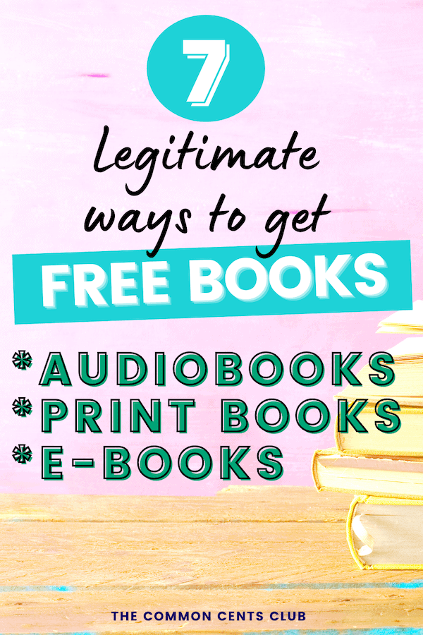 legitimate-ways-to-get-free-books-audiobooks-print-books-kindle-books-common-cents-club-pinterest