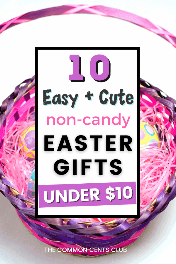 easy-cute-easter-gift-ideas-under-$10-not-candy-common-cents-club-pinterest