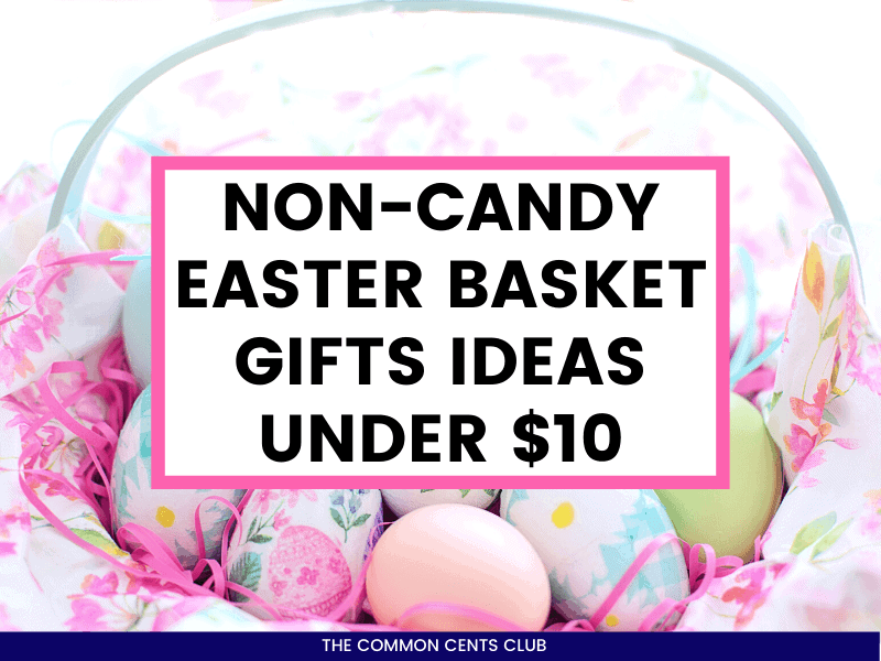 non-candy-easter-gifts-under-ten-dollars-common-cents-club-featured-image