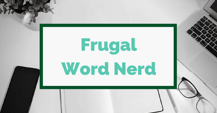 How I Combined My Gifts To Do Work I Love as a Frugal Word Nerd