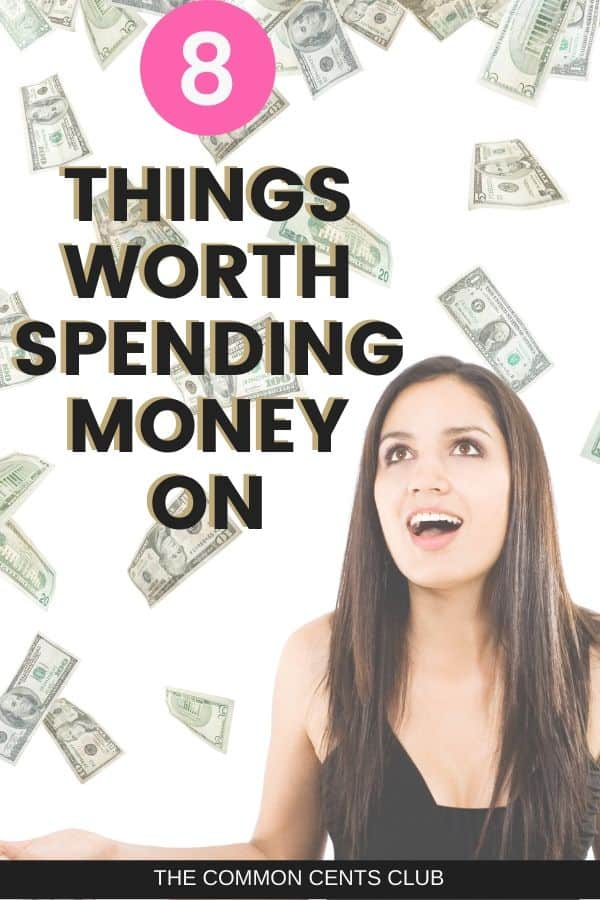 things worth spending money on