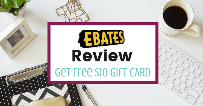 EBATES Review: Easy Cash Back + Get A FREE $10 Gift Card