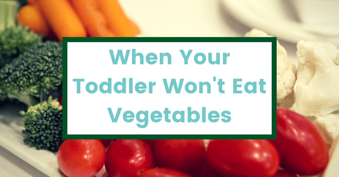 The Secret Trick For When Your Toddler Won't Eat Vegetables