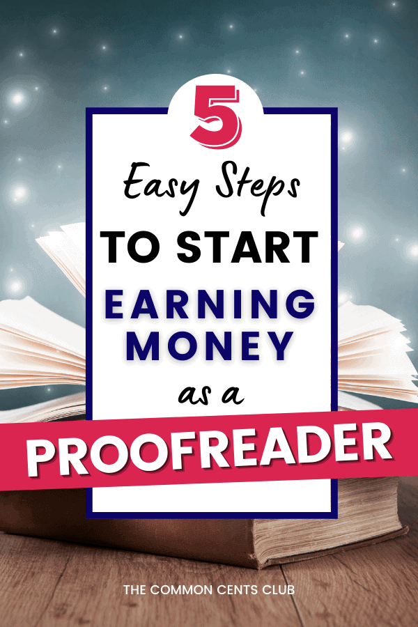 how-to-start-earning-money-from-home-as-proofreader-common-cents-club-pinterest