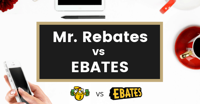 Mr. Rebates vs Ebates Review – Which Is Better?