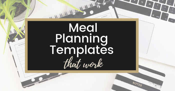Meal Planning Template to Save Money, Eat Healthy and Plan Weekly Meals in 10 Minutes or Less