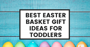 best-easter-basket-gift-ideas-for-toddlers-feature-pic