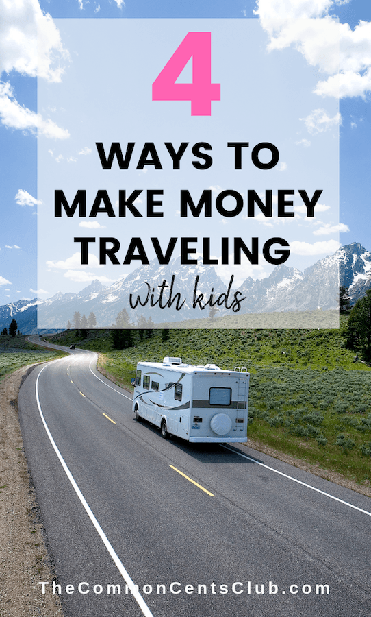 ways to make money traveling with kids
