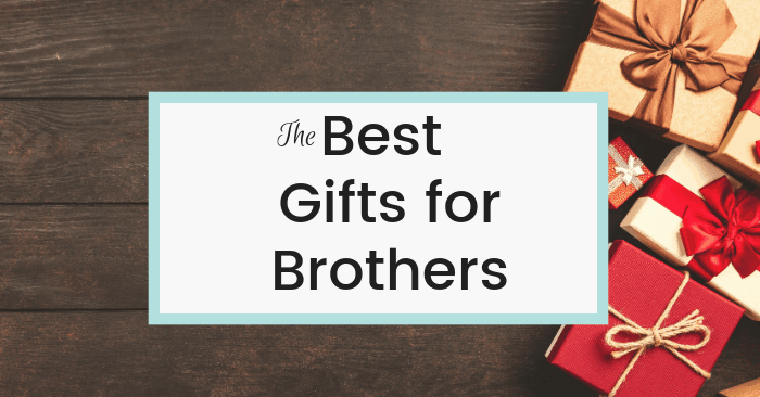 24 Best Gifts for Brother – Get Him Something Cool He Will Love