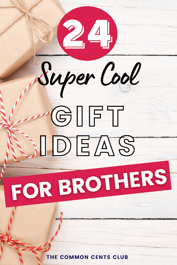 cool-gift-ideas-for-brothers-common-cents-club-pinterest