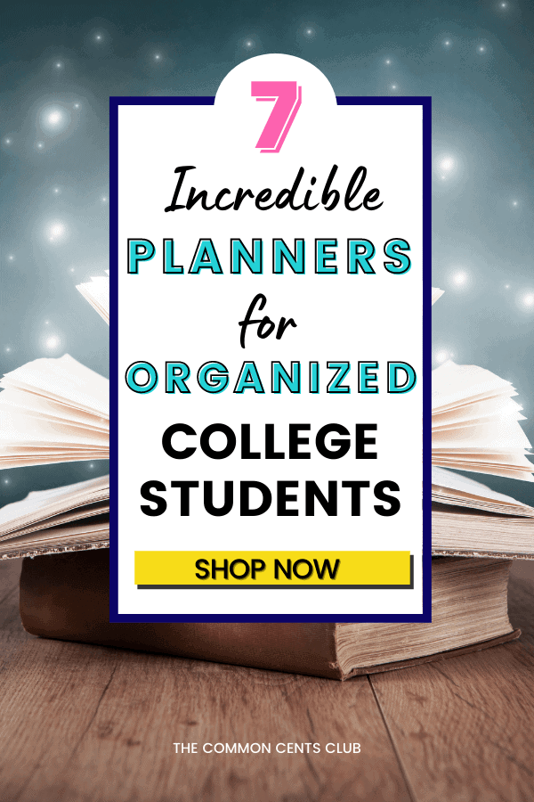 best-planners-for-college-students-common-cents-club-pinterest