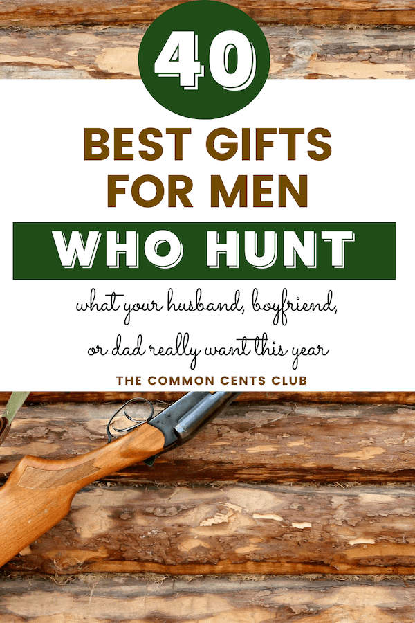 best-gifts-for-men-who-hunt-boyfriend-husband-dad-common-cents-club-pinterest