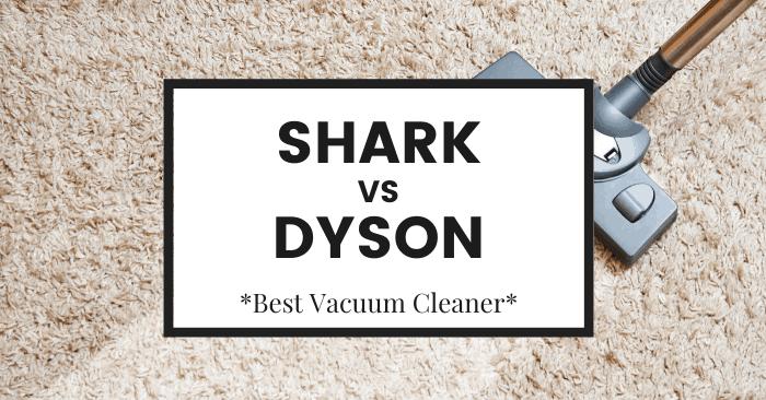 shark vs dyson best vacuum cleaner reviews