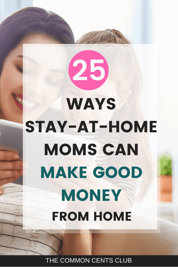 stay at home moms make money from home