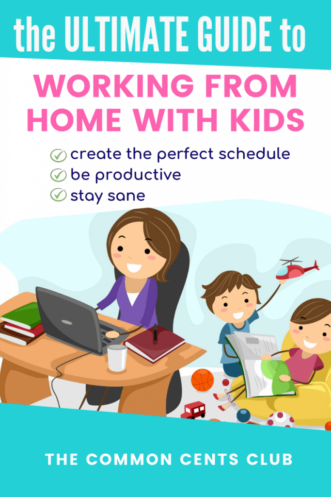 ultimate-guide-working-from-home-with-kids-productivity-tips-common-cents-club-pinterest