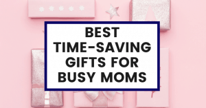best-time-saving-gifts-for-busy-moms-christmas-mothers-day-birthday-common-cents-club-featured-image