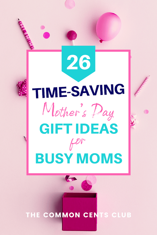 best-time-saving-gifts-for-busy-moms-mothers-day-common-cents-club-pinterest