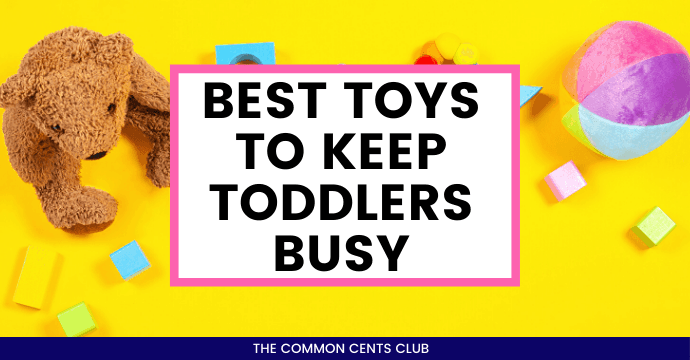 best-toys-to-keep-toddlers-busy-common-cents-club-featured-image