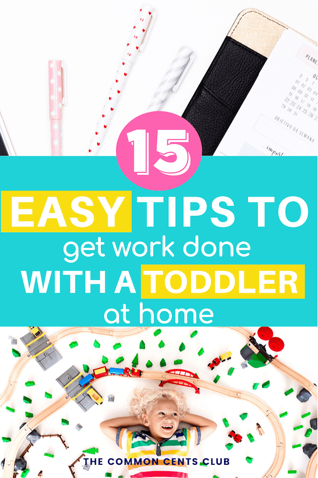 easy-tips-to-get-work-done-with-toddler-at-home-common-cents-club-pinterest