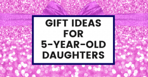 gift-ideas-for-5-year-old-daughter-common-cents-club-featured-image