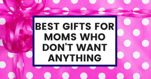 best-gifts-for-moms-who-dont-want-anything-common-cents-club-featured-image