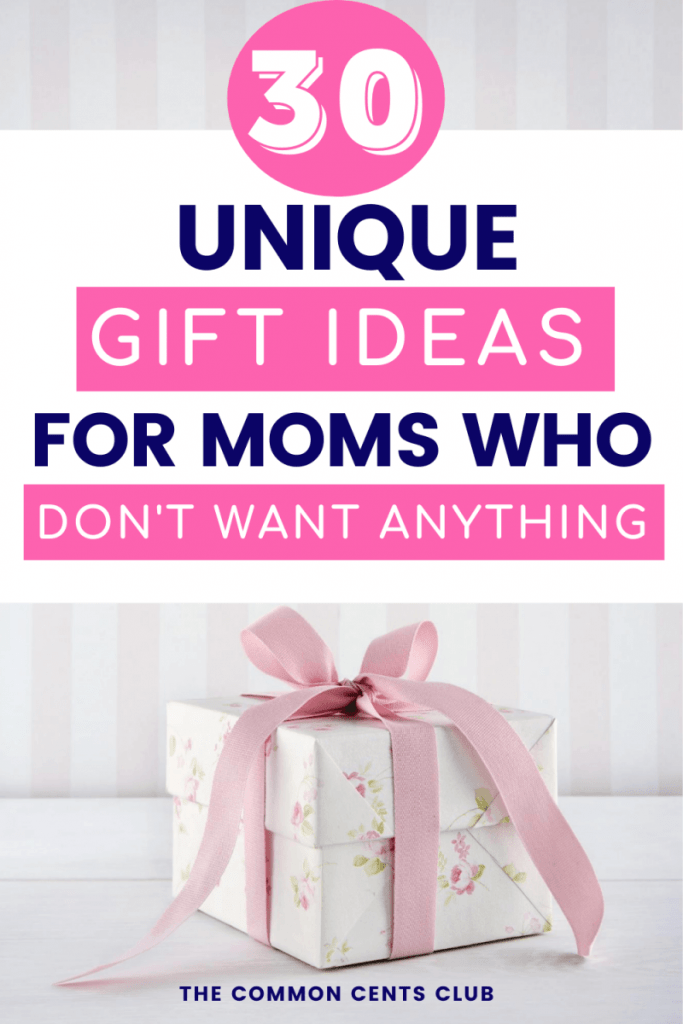 unique-gift-ideas-for-moms-who-dont-want-anything-common-cents-club-pinterest