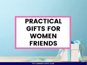 unique-practical-gifts-for-women-friends-common-cents-club-featured-image