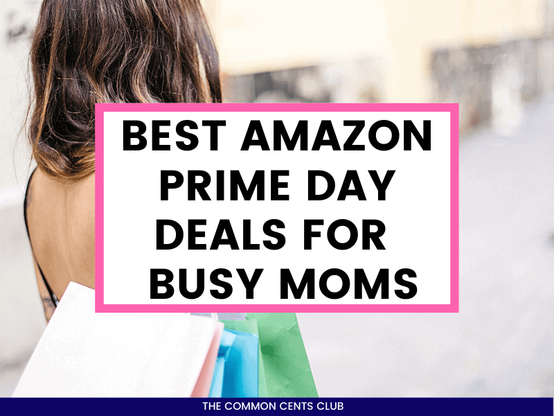 best-amazon-prime-day-deals-busy-moms-work-at-home-gifts-common-cents-club-featured-image