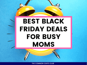 black-friday-deals-for-busy-moms-common-cents-club-featured-image