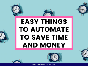 easy-things-to-automate-to-save-time-money-common-cents-club-featured-image