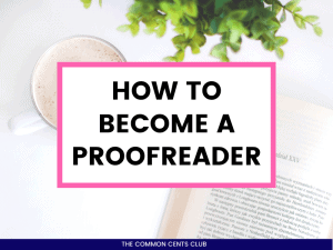 how-to-become-a-proofreader-work-from-home-common-cents-club-featured-image