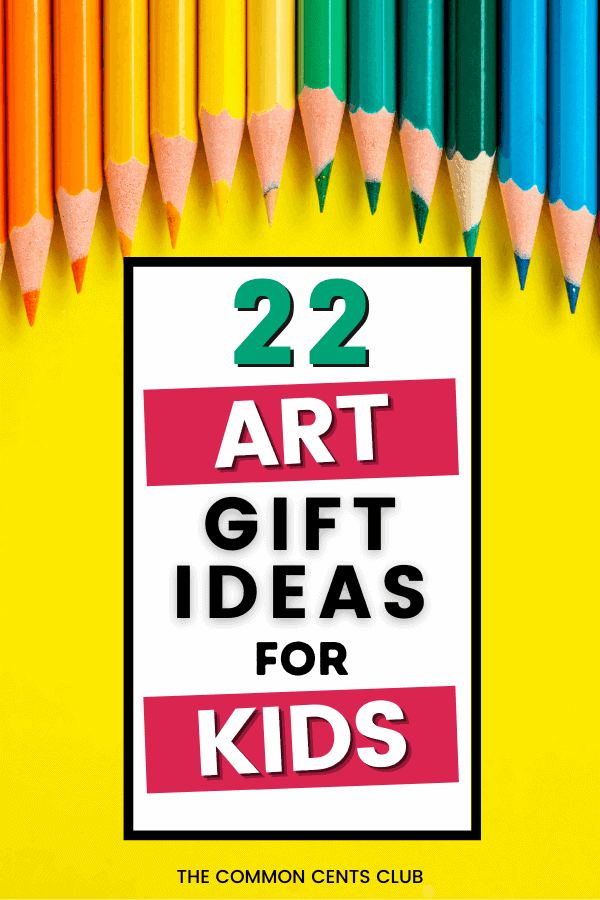 best-art-gift-ideas-kids-birthday-christmas-common-cents-club-pinterest
