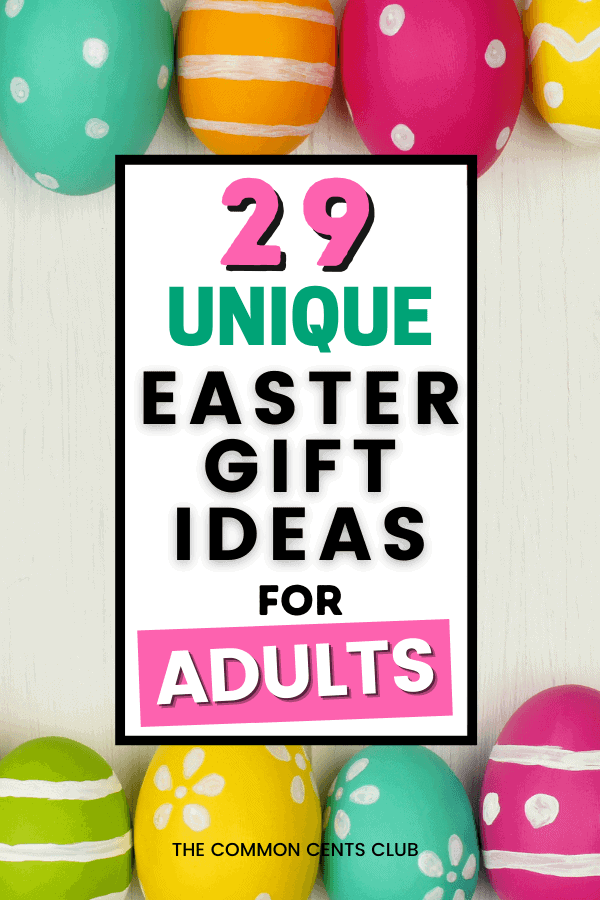 best-unique-easter-gift-ideas-for-adults-common-cents-club-pinterest