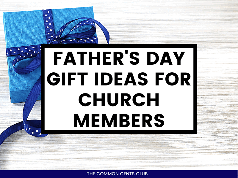 fathers-day-gift-ideas-church-members-common-cents-club-featured-image