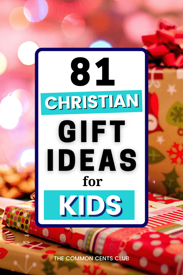 best-christian-gift-ideas-for-kids-teens-toddlers-common-cents-club-pinterest