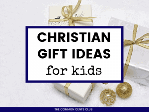 christian-gifts-for-kids-common-cents-club-featured-image