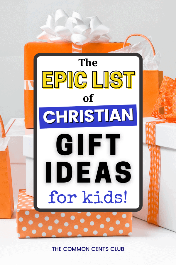 epic-list-of-christian-gift-ideas-for-kids-common-cents-club-pinterest