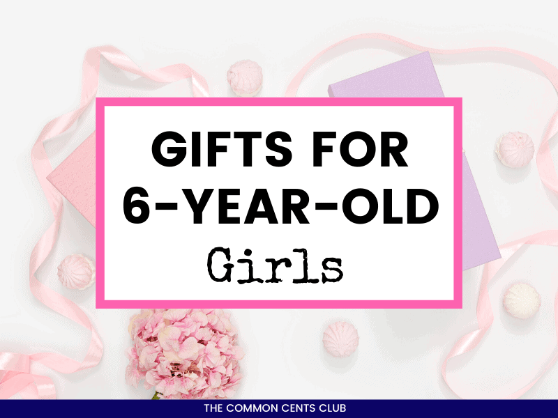 Gifts-for-6-year-old-girls-common-cents-club-featured-image